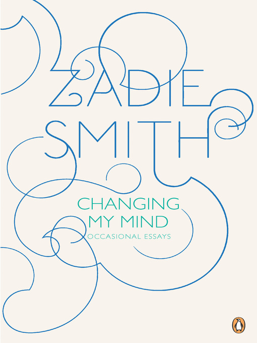 Title details for Changing My Mind by Zadie Smith - Wait list