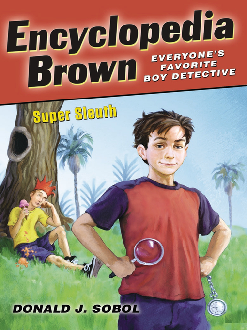 Title details for Encyclopedia Brown, Super Sleuth by Donald J. Sobol - Available
