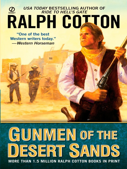 Title details for Gunmen of the Desert Sands by Ralph Cotton - Available