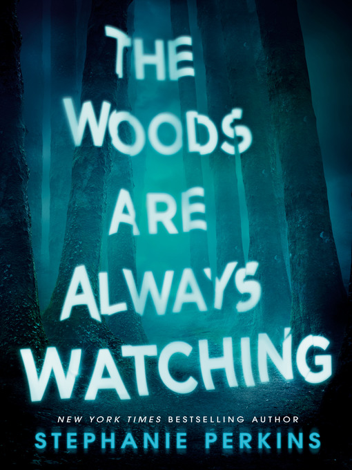 Title details for The Woods Are Always Watching by Stephanie Perkins - Wait list