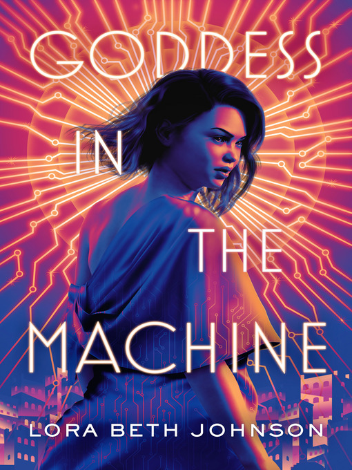 Title details for Goddess in the Machine by Lora Beth Johnson - Wait list