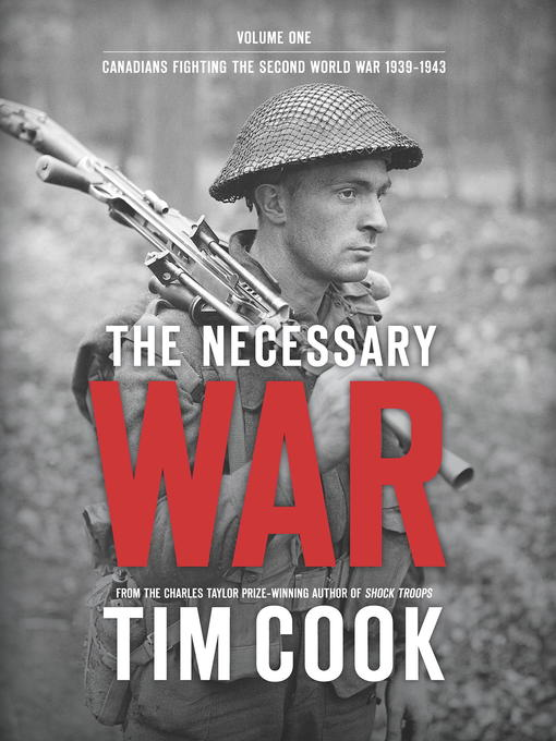 Title details for The Necessary War, Volume 1 by Tim Cook - Wait list