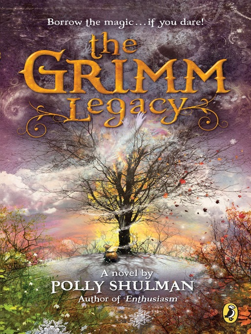 Title details for The Grimm Legacy by Polly Shulman - Available