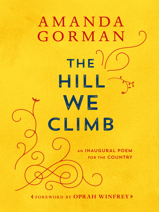 Title details for The Hill We Climb by Amanda Gorman - Wait list