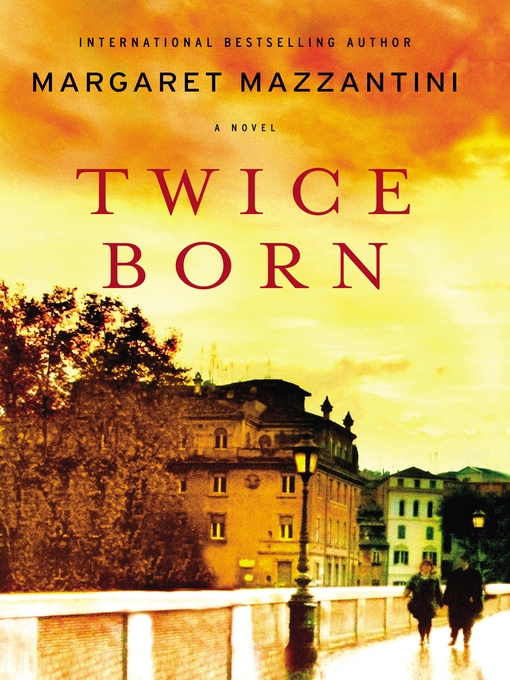 Title details for Twice Born by Margaret Mazzantini - Available