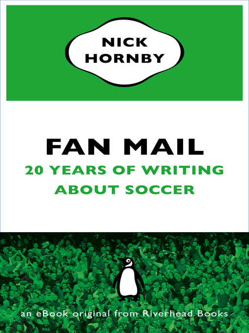 Fan Mail Twenty Years of Writing About Soccer