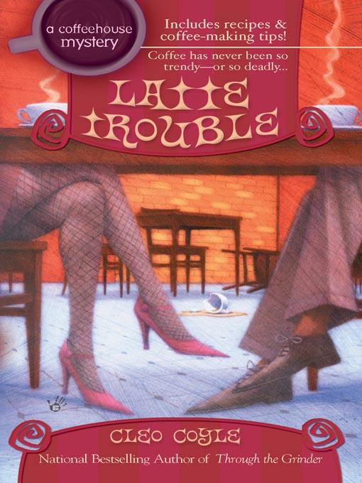 Title details for Latte Trouble by Cleo Coyle - Wait list