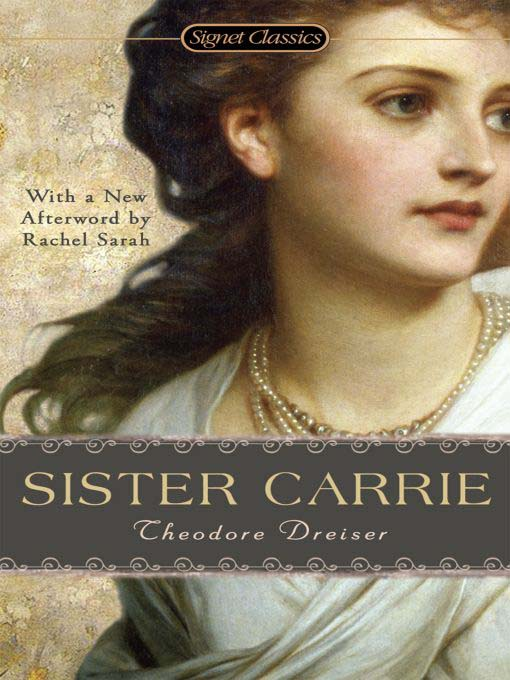 the life of a young innocent girl in the novel sister carrie by theodore dreiser