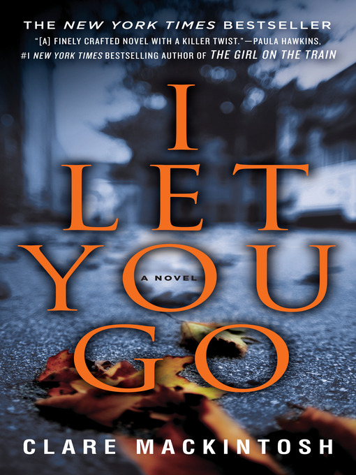 Title details for I Let You Go by Clare Mackintosh - Wait list
