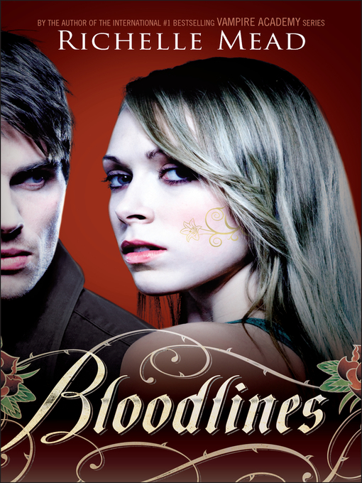 Title details for Bloodlines by Richelle Mead - Available