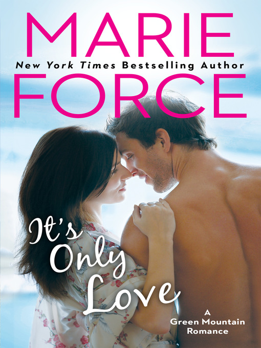Title details for It's Only Love by Marie Force - Available