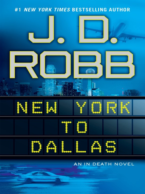 Title details for New York to Dallas by J. D. Robb - Available