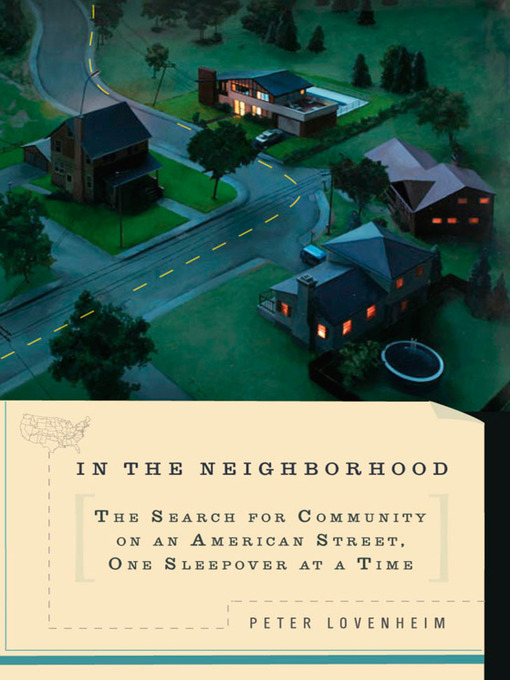 Title details for In The Neighborhood by Peter Lovenheim - Available
