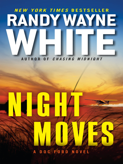 Title details for Night Moves by Randy Wayne White - Available
