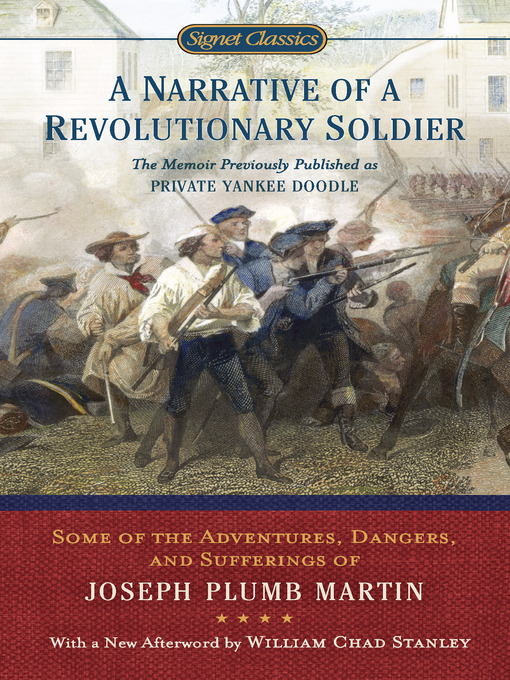 Title details for A Narrative of a Revolutionary Soldier by Joseph Plumb Martin - Available