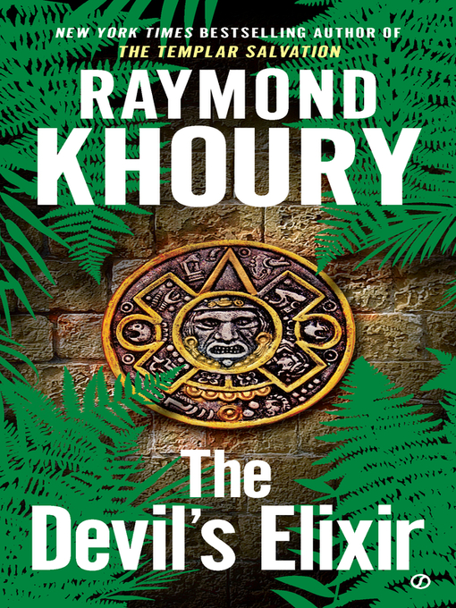Title details for The Devil's Elixir by Raymond Khoury - Available