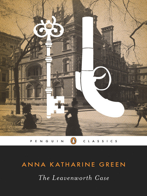 Title details for The Leavenworth Case by Anna Katharine Green - Available