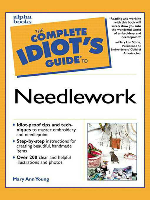 Title details for The Complete Idiot's Guide to Needlework by Mary Ann Young - Available