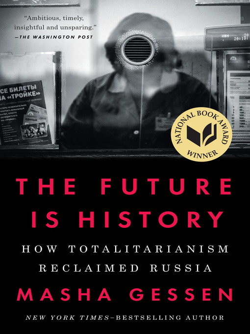 Title details for The Future Is History by Masha Gessen - Available