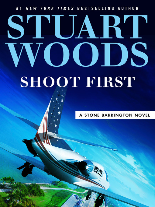 Title details for Shoot First by Stuart Woods - Available
