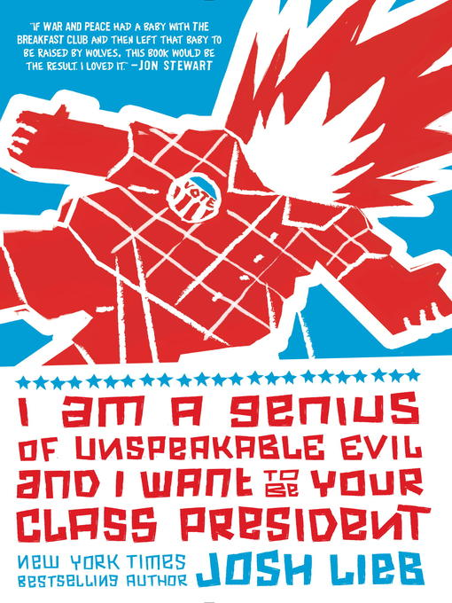 Title details for I am a Genius of Unspeakable Evil and I Want to be Your Class by Josh Lieb - Available