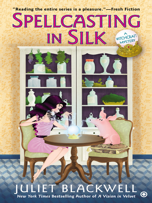 Title details for Spellcasting In Silk by Juliet Blackwell - Wait list