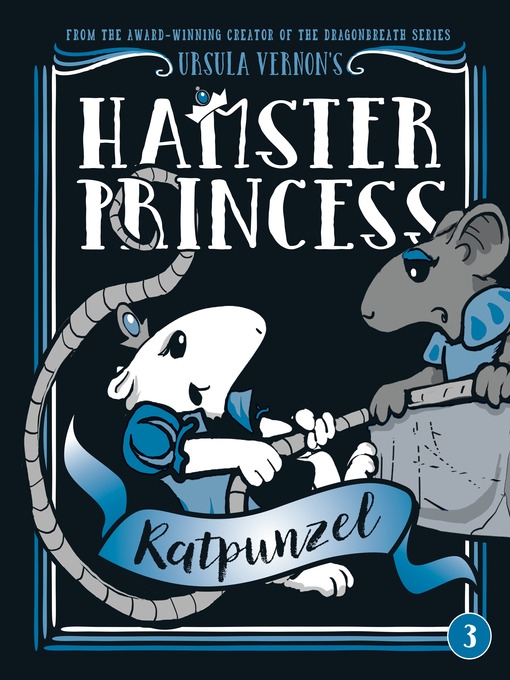 Title details for Hamster Princess: Ratpunzel by Ursula Vernon - Available
