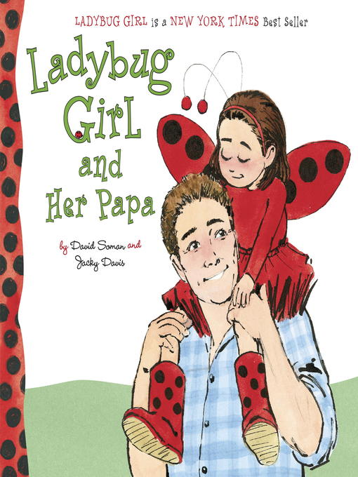 Title details for Ladybug Girl and Her Papa by David Soman - Wait list