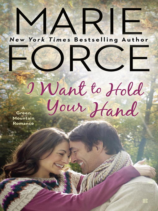 Title details for I Want to Hold Your Hand by Marie Force - Available