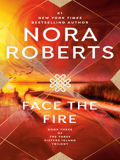 Title details for Face the Fire by Nora Roberts - Available