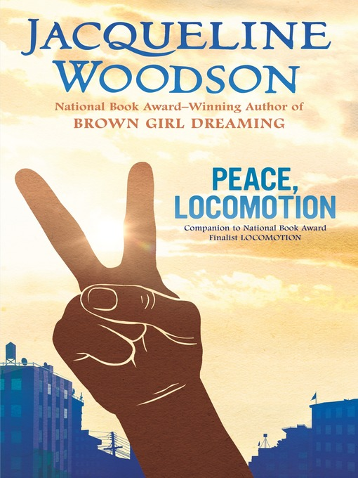 Title details for Peace, Locomotion by Jacqueline Woodson - Available