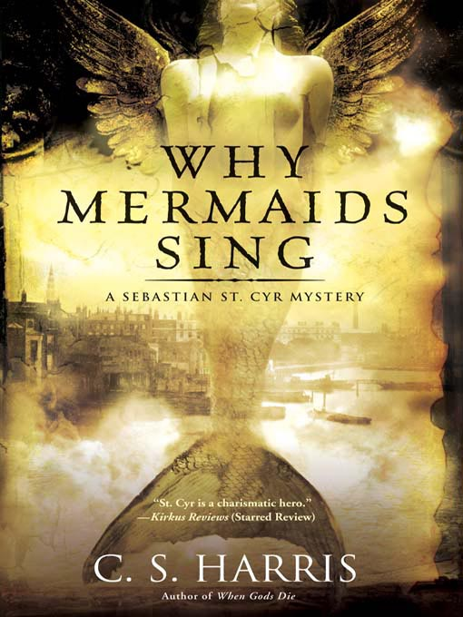 Title details for Why Mermaids Sing by C. S. Harris - Wait list