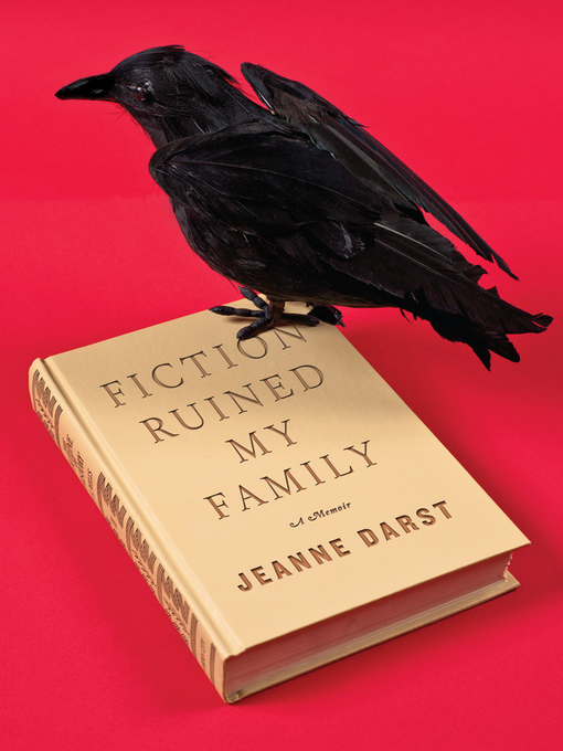 Title details for Fiction Ruined My Family by Jeanne Darst - Available