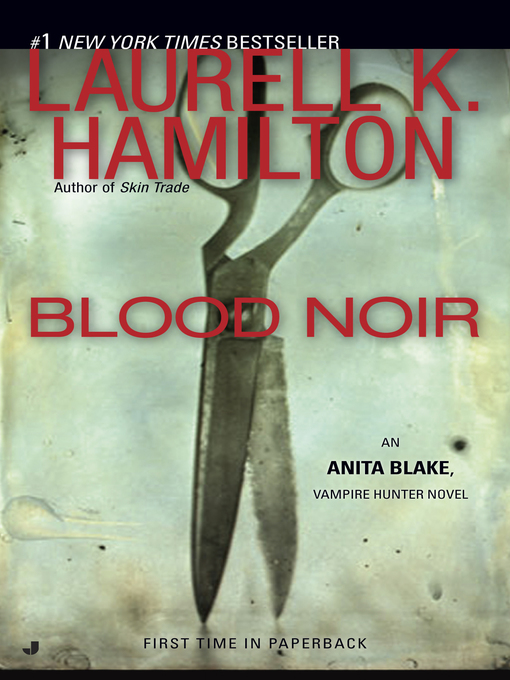 Title details for Blood Noir by Laurell K. Hamilton - Available