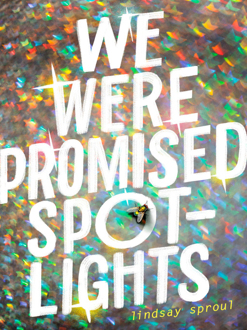 Title details for We Were Promised Spotlights by Lindsay Sproul - Wait list