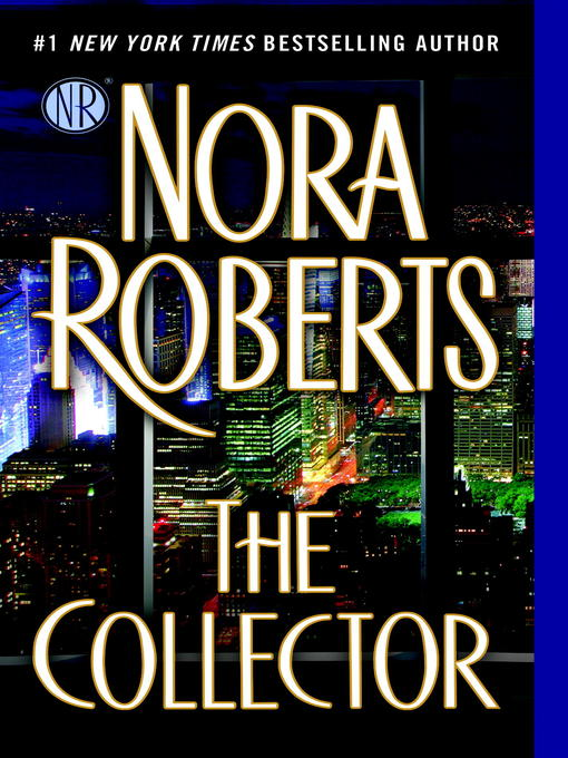 Title details for The Collector by Nora Roberts - Wait list