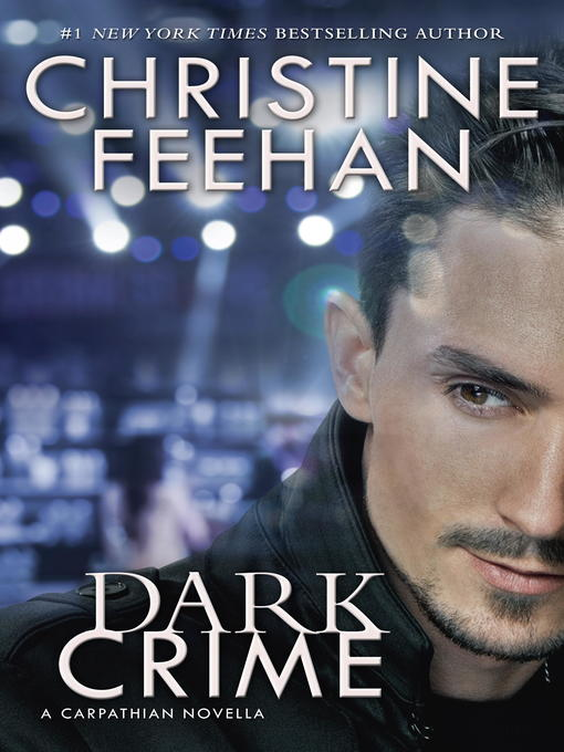 Title details for Dark Crime by Christine Feehan - Available