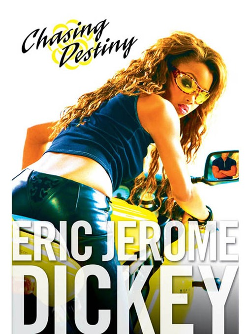 Title details for Chasing Destiny by Eric Jerome Dickey - Available