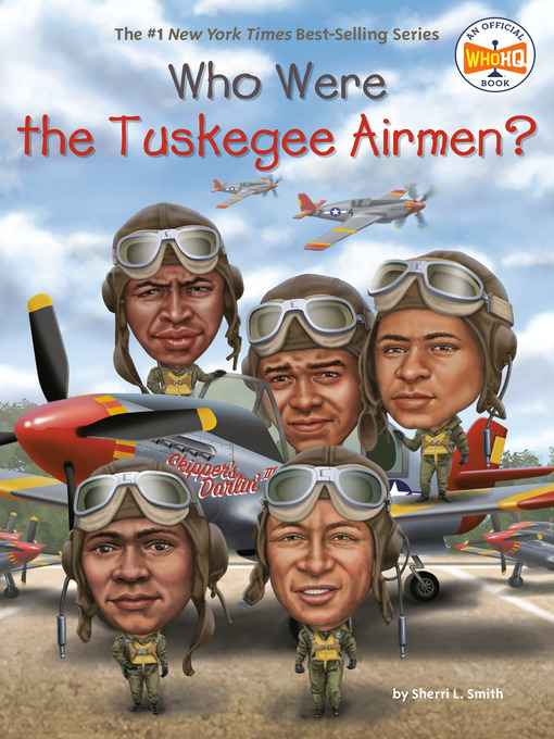 Title details for Who Were the Tuskegee Airmen? by Sherri L. Smith - Wait list