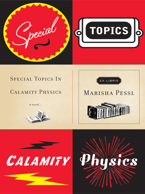 Title details for Special Topics in Calamity Physics by Marisha Pessl - Wait list
