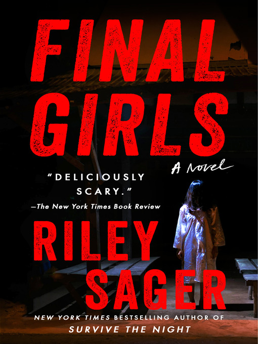 Title details for Final Girls by Riley Sager - Available
