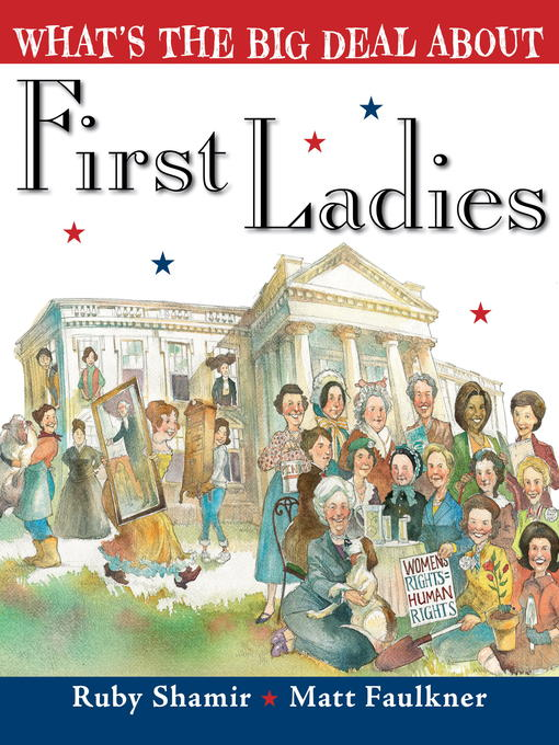 Title details for What's the Big Deal About First Ladies by Ruby Shamir - Available