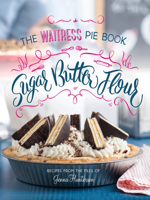 Title details for Sugar, Butter, Flour by Jenna Hunterson - Available
