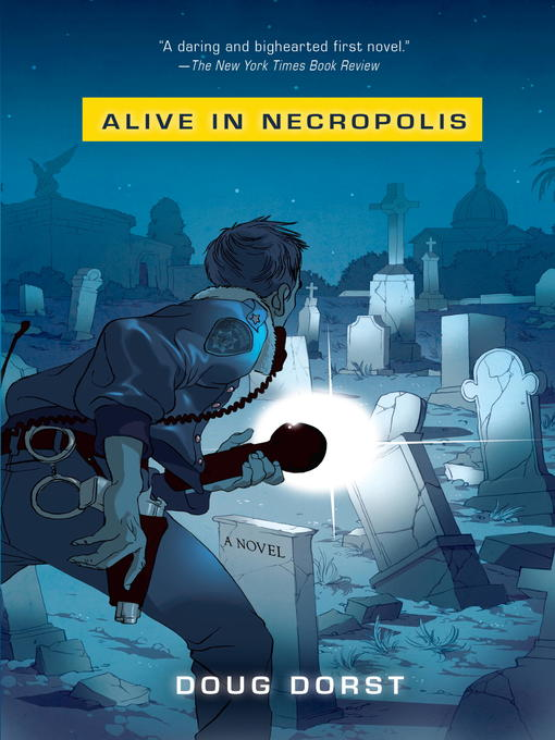 Title details for Alive in Necropolis by Doug Dorst - Wait list