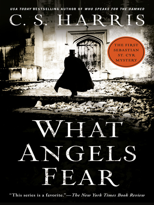 Title details for What Angels Fear by C. S. Harris - Available