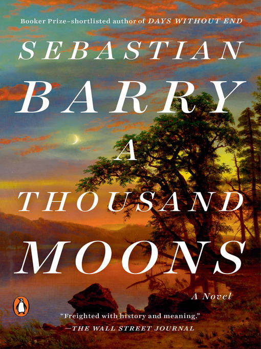 Title details for A Thousand Moons by Sebastian Barry - Available