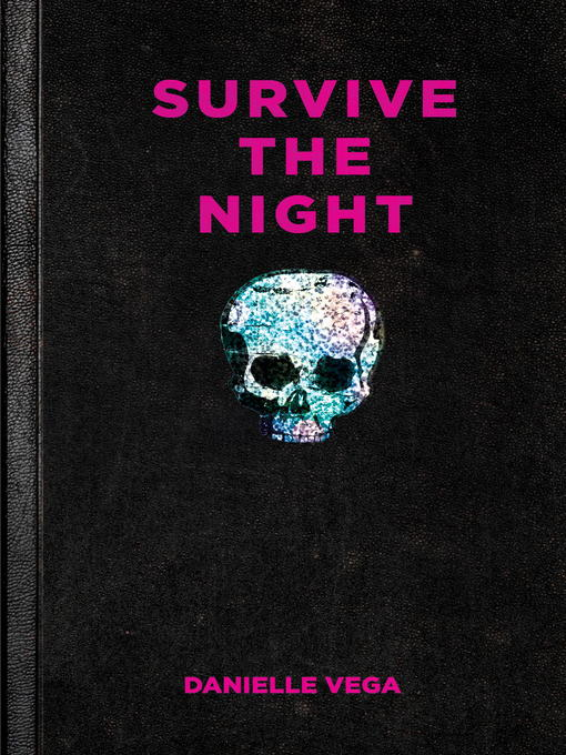 Title details for Survive the Night by Danielle Vega - Wait list