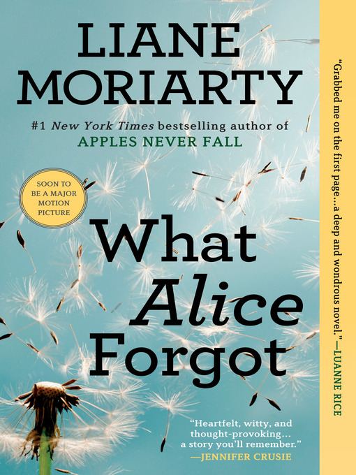 Title details for What Alice Forgot by Liane Moriarty - Available