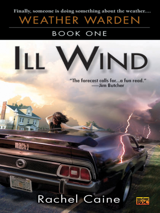 Title details for Ill Wind: Book One of the Weather Warden by Rachel Caine - Available