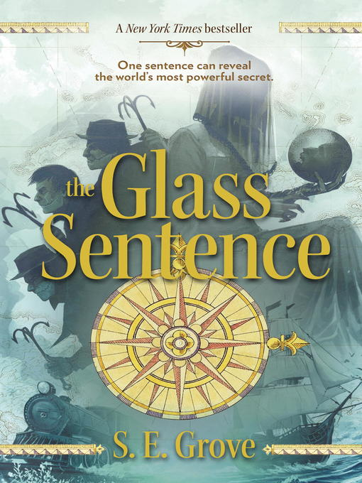 Title details for The Glass Sentence by S. E. Grove - Available